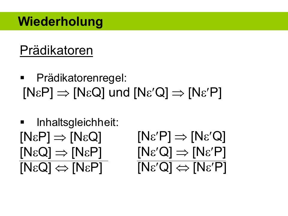Wiederholung Prädikatoren [NP]  [NQ] [NQ]  [NP] [NQ]  [NP]